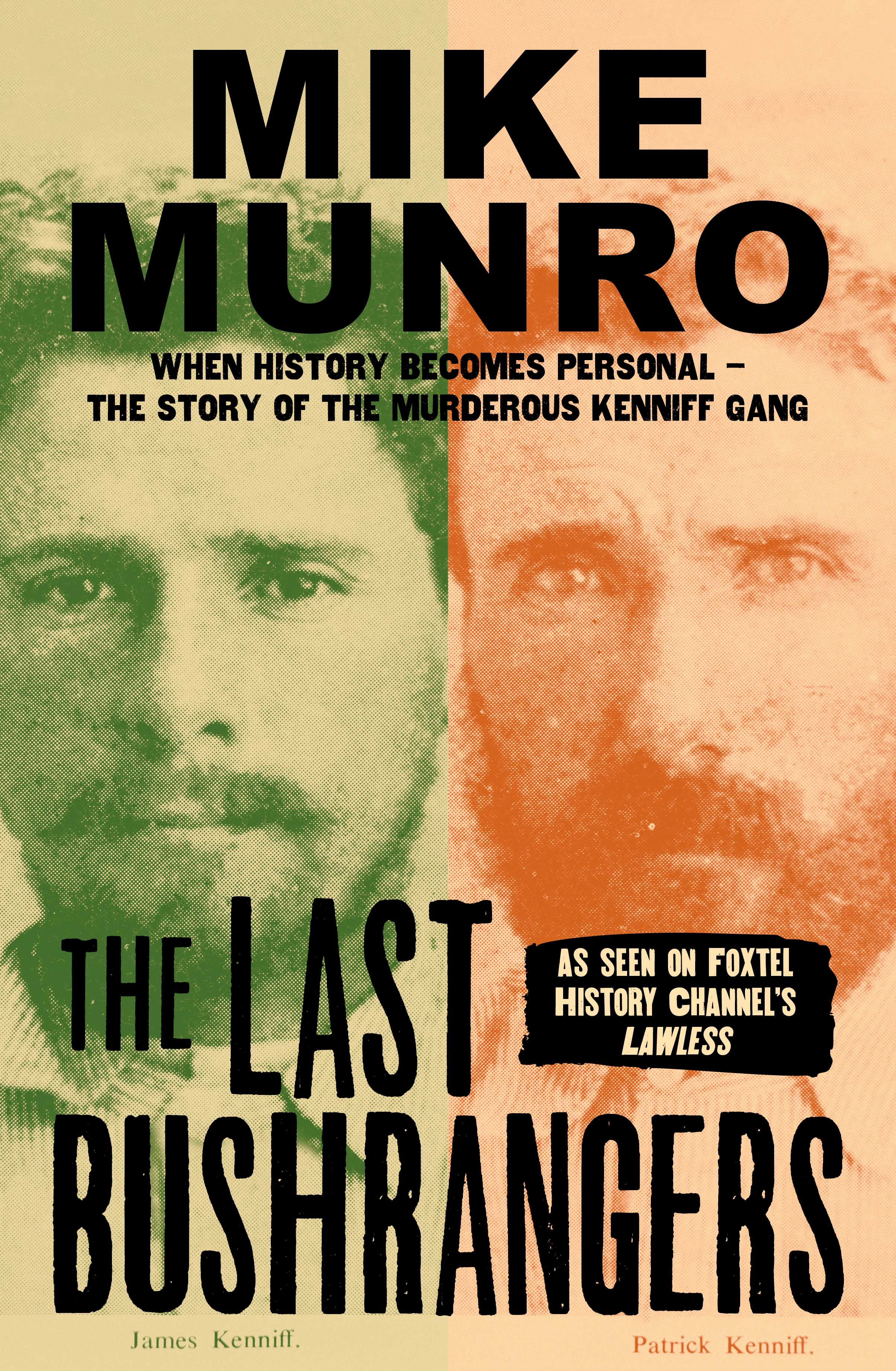 The last of the bushrangers: When the past got personal for Mike Munro