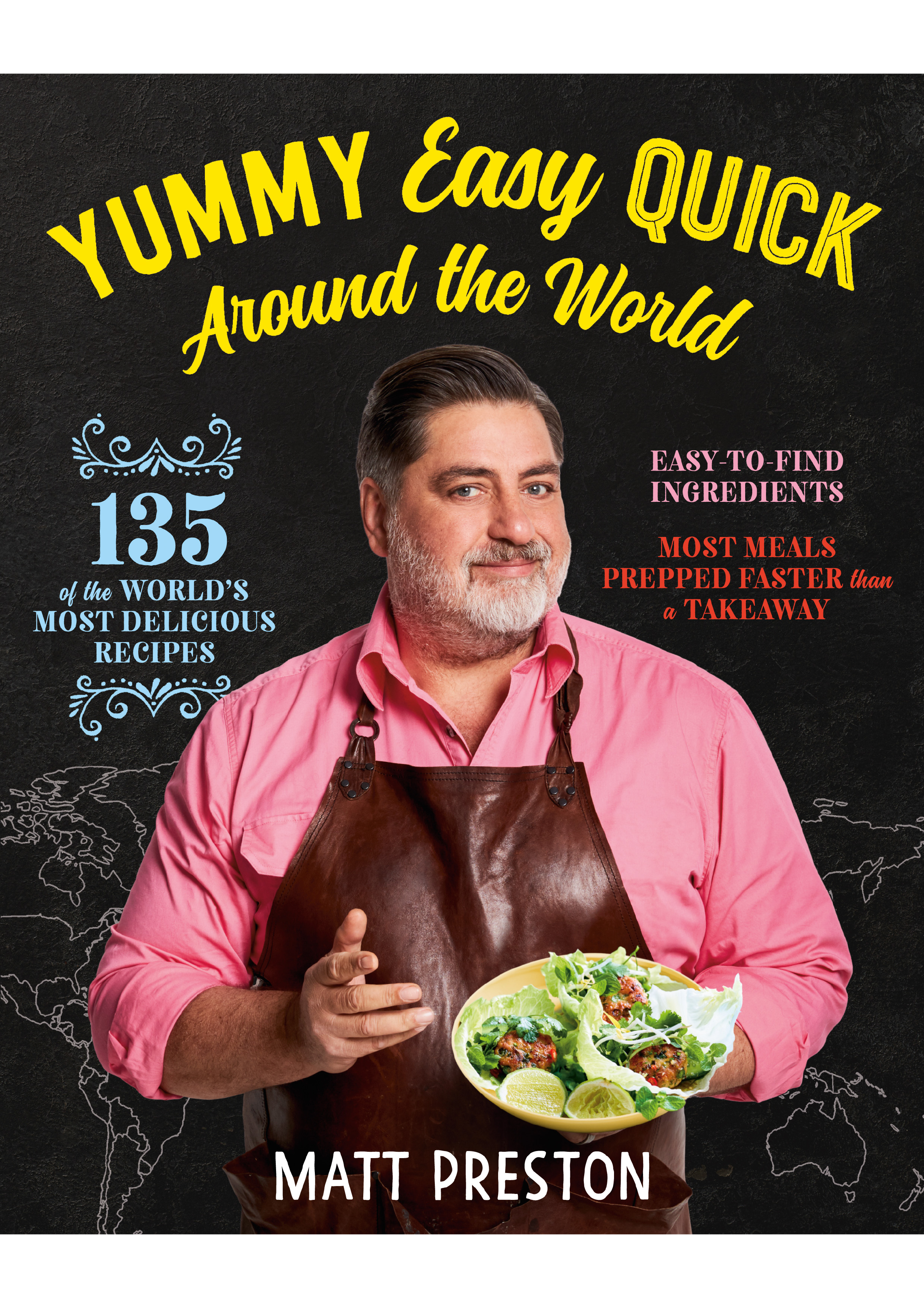 Yummy Easy Quick Around The World by Matt Preston